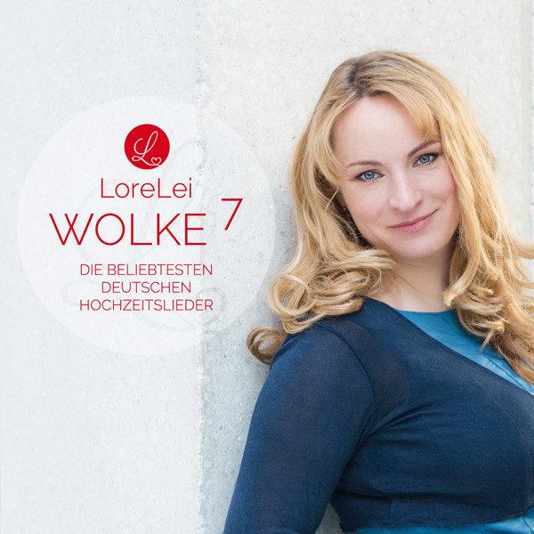 Hochzeitssängerin LoreLei - Wolke 7 - Die beliebtesten deutschen Hochzeitslieder